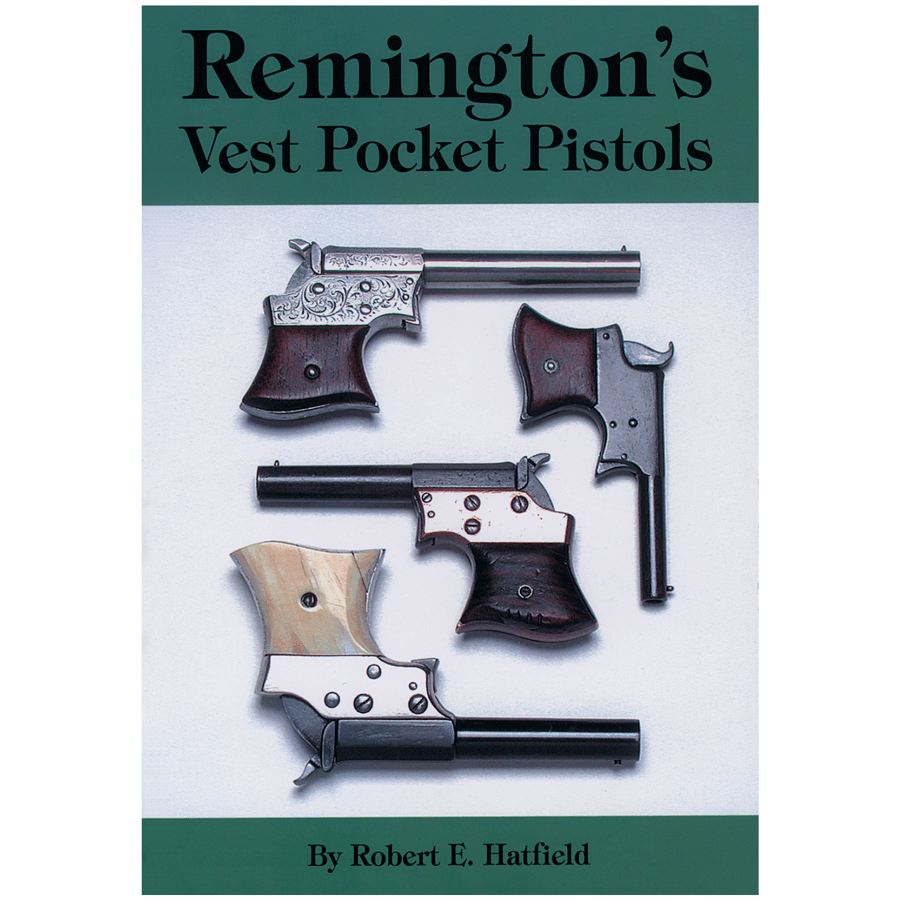 Remington Vest Pocket Pistols By Hatfield