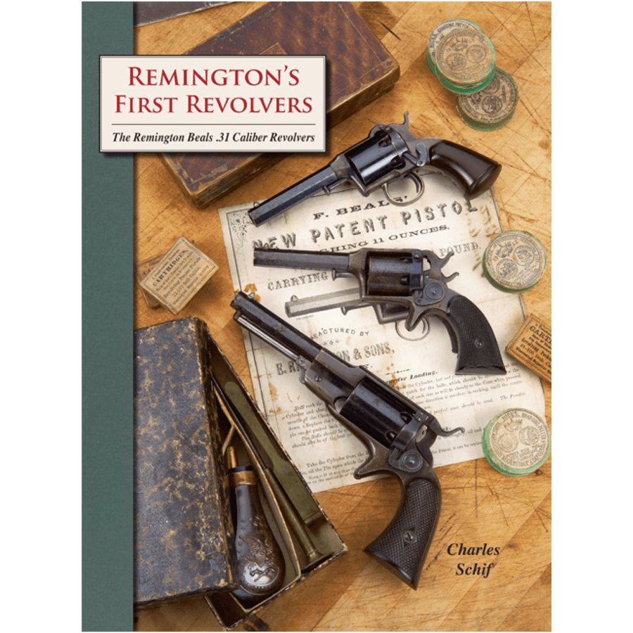 Remington's First Revolvers By Charles Schif
