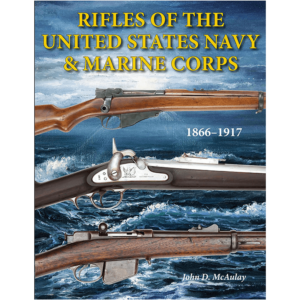 Rifles Of The U.S. Navy & Marine Corps By McAulay