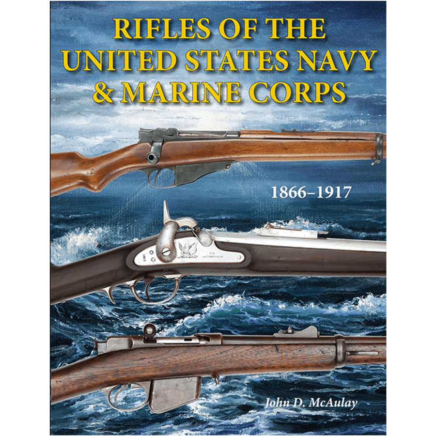 Rifles Of The U.S. Navy By John D. McAulay