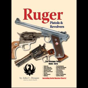 Ruger Pistols & Revolvers By John C. Dougan