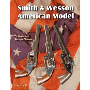 Smith & Wesson American Model By Charles W. Pate
