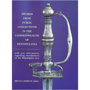 Swords From The Public Collections In The Commonwealth Of Pennsylvania