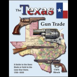 The Texas Gun Trade By Chris Hirsch