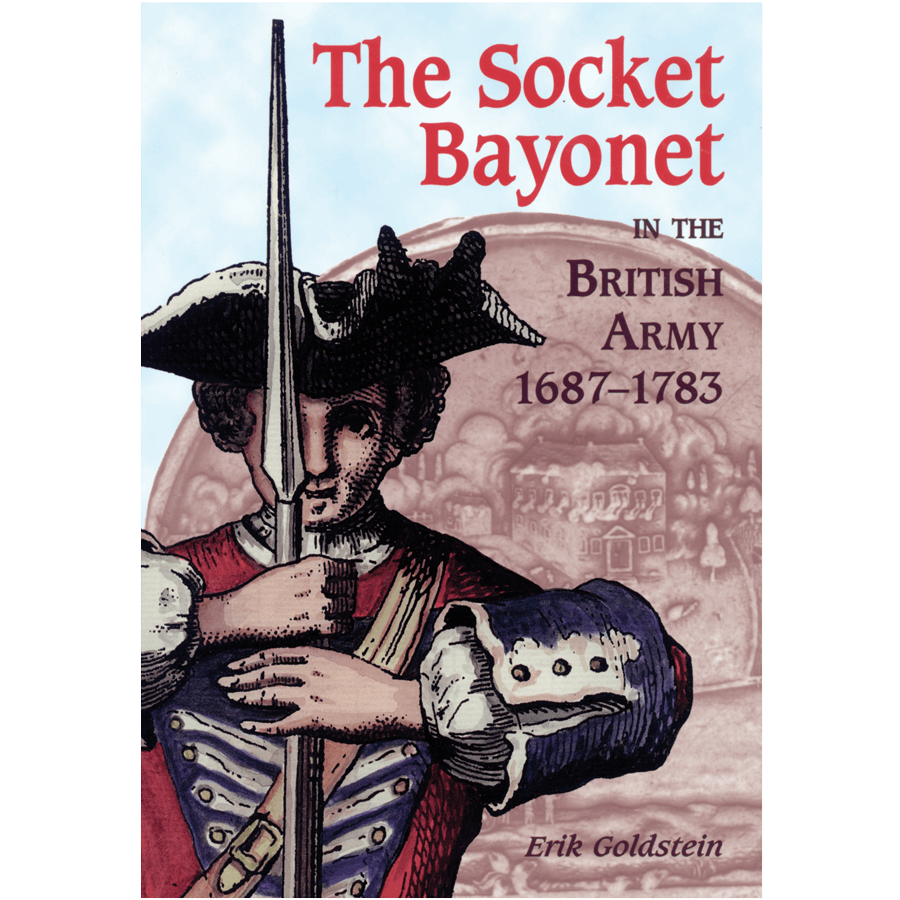 The Socket Bayonet In The British Army By Goldstein