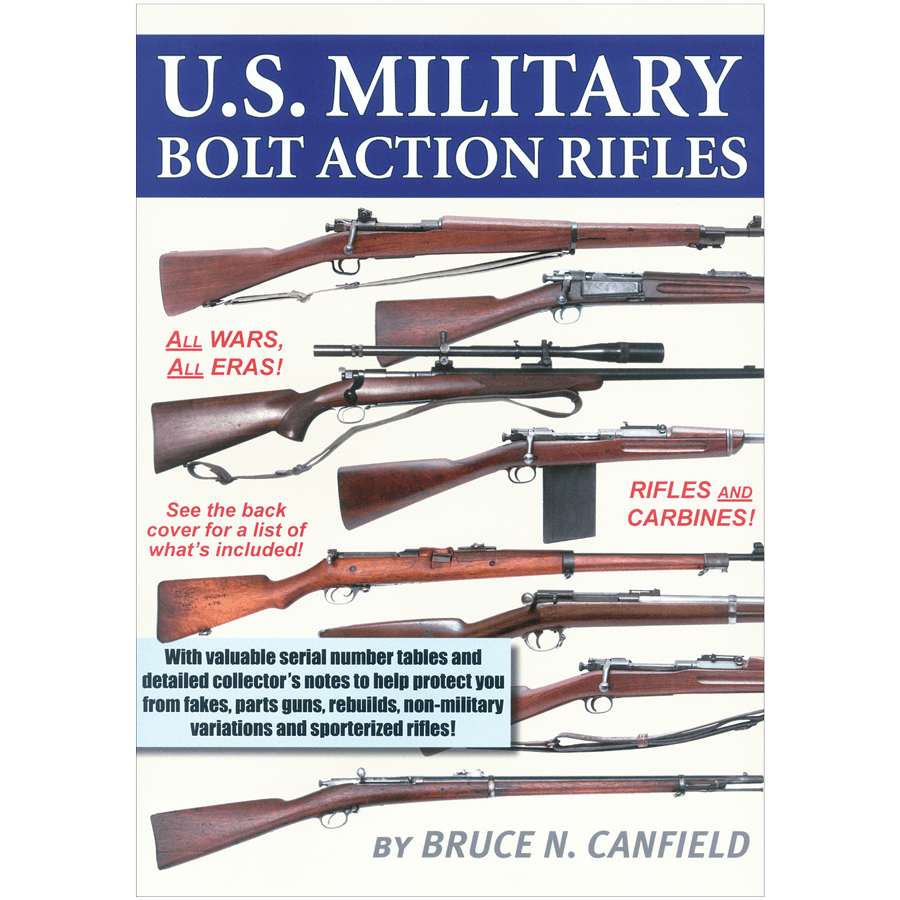 U.S. Military Bolt Action Rifles By Canfield