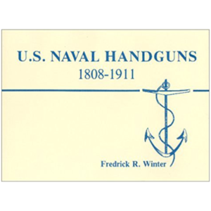 U.S. Naval Handguns By Frederick Winter