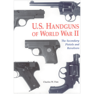 U.S. Handguns Of WWII By Pate