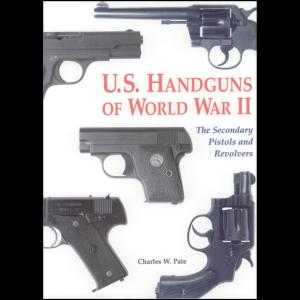 U.S. Handguns Of WWII By Pate