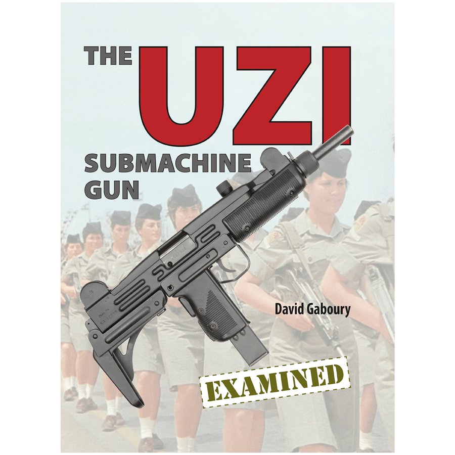 The UZI Submachine Gun Examined By Gaboury