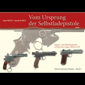 Vom Ursprung Der Selbstladepistole By Mötz & Shuy