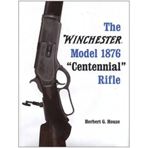 "The Winchester Model 1876 ""Centennial"" Rifle By Houze"