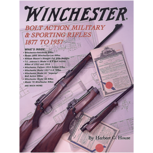 Winchester Bolt Action & Sporting Rifles By Houze