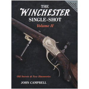The Winchester Single-Shot Volume II By Campbell