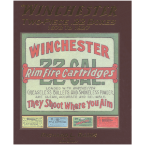 Winchester Two-Piece .22 Boxes 1873–1927 By Rains