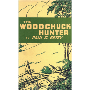 The Woodchuck Hunter By Estey