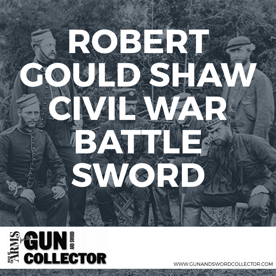 Robert Gould Shaw Civil War Battle Sword