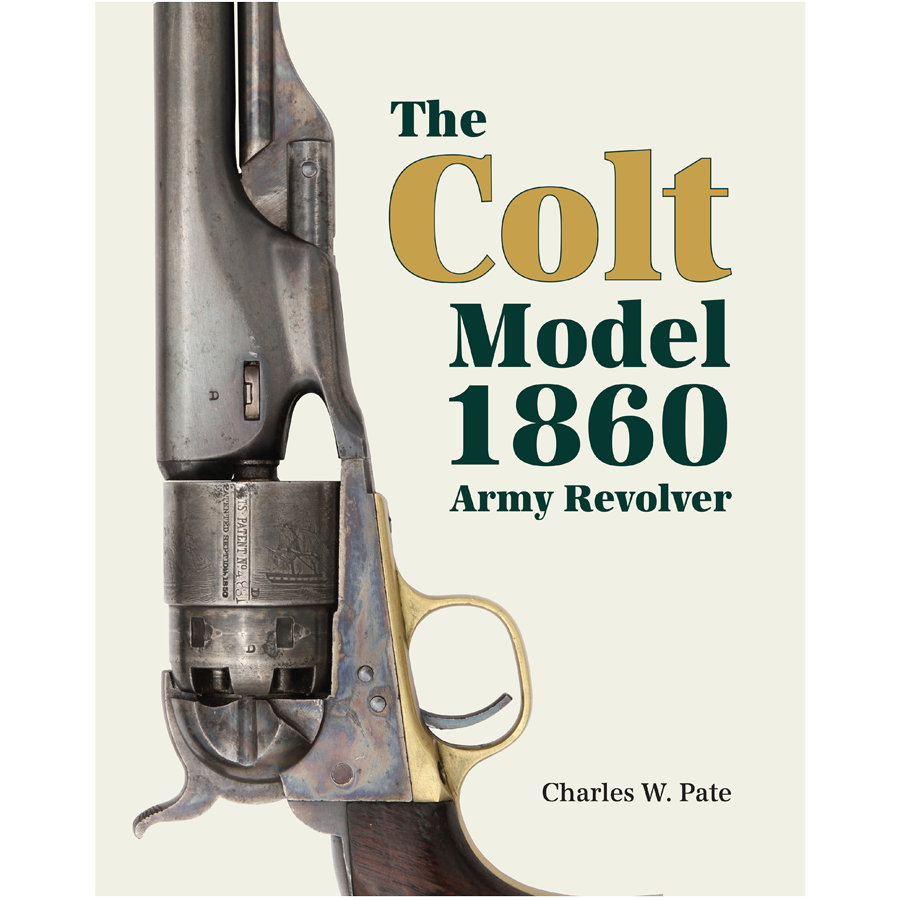 The Colt Model 1860 Army Revolver By Pate