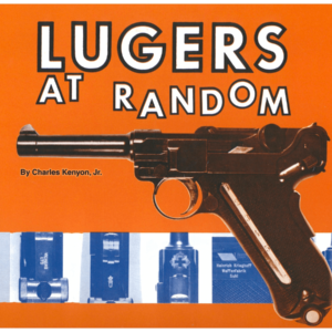 Lugers At Random By Charles Kenyon Jr.