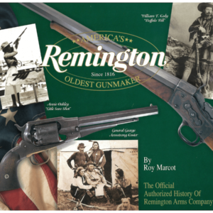REMINGTON AMERICA'S OLDEST GUNMAKER By Marcot