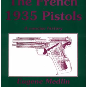 The French 1935 Pistols By Medlin & Doane