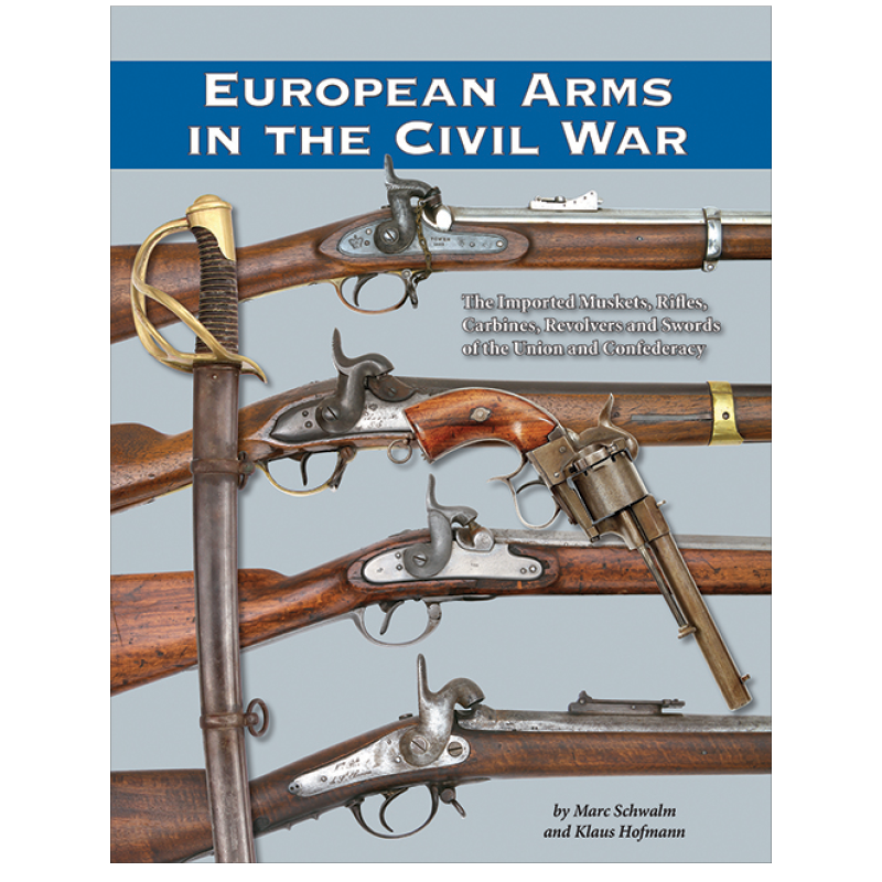 European Arms In The Civil War By Schwalm & Hofmann