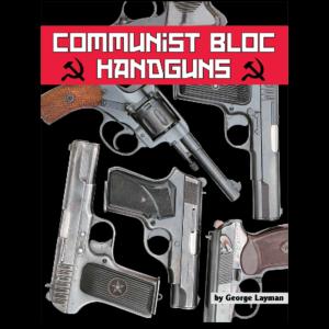 Communist Bloc Handguns By Layman