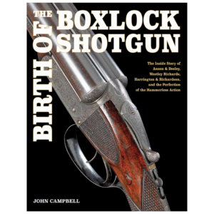 The Birth Of The Boxlock Shotgun By Campbell